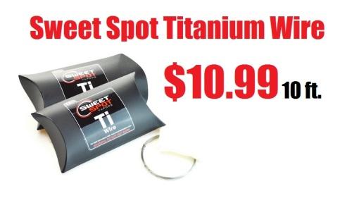 sweet spot titanium wire