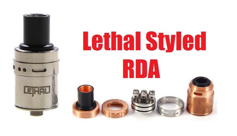 lethal styled rda