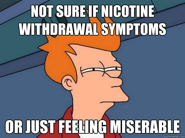 nicotine withdrawal meme