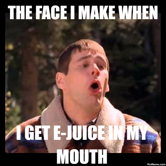 the_face_i_make_when_i_get_e-juice_in_my_mouth
