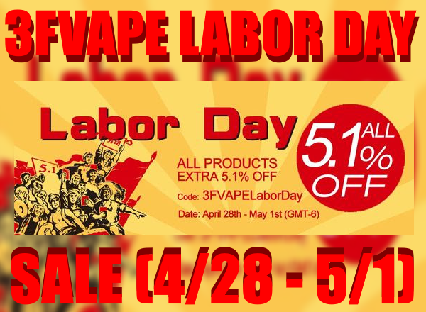 3FVAPE Labor Day Sale (April 28th – May 1st, 2017)